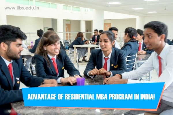 Advantage of Residential MBA Program in India