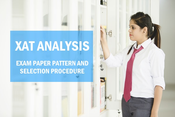 XAT Analysis: Exam Paper pattern and Selection Procedure