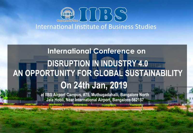 International Conference on Disruption in Industry 4.0 an Opportunity for Global Sustainability - IIBS Bangalore